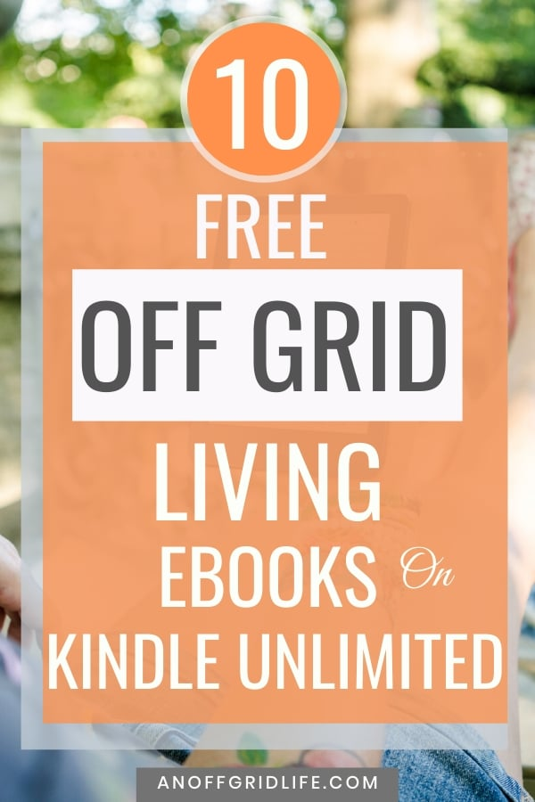 text overlay of 10 free off grid living ebooks on Kindle Unlimited