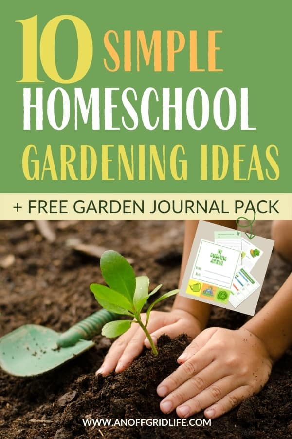 Use these 10 simple homeschool gardening ideas to get your kids growing and learning in the dirt! Text overlay on child planting