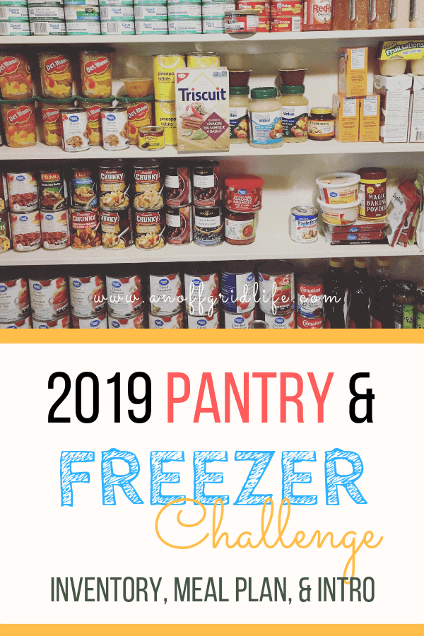 Saving money, clearing out our pantry and freezer, making meal plans and becoming more self-reliant with this 2019 pantry and freezer challenge! #2019pantrychallenge #pantrygoals #mealplanning #freezerchallenge #offgridlife #offgridkitchen #homesteadkitchen