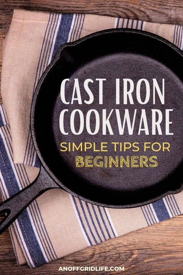 """a pinterest image of a cast iron skillet on a blue and white cloth. Text overlay """"cast iron cookware simple tips for beginners"""""""