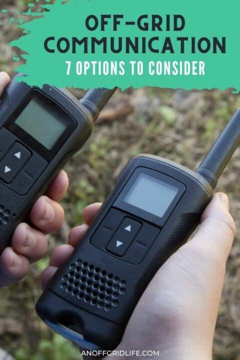 """a pinterest image of two hands each holding a walkie-talkie. Text overlay """"off-grid communication: 7 options to consider"""""""