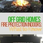 Off Grid Homes Fire Protection Indoors: What You Need to Know #offgridfireprotection #offgridhacks #offgridhomes