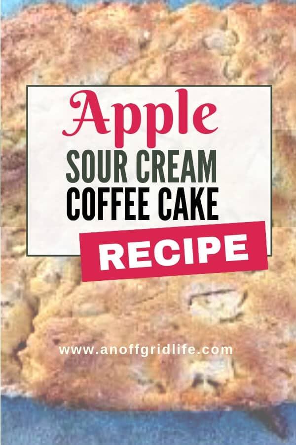 Apple Sour Cream Coffee Cake Recipe An Off Grid Life