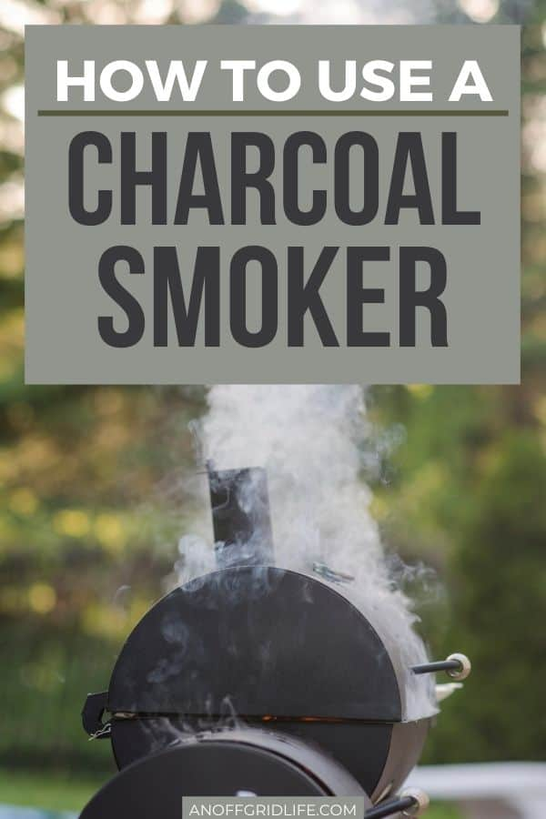 """a black charcoal smoker with thick smoke coming out of the top and text overlay """"how to use a charcoal smoker"""""""