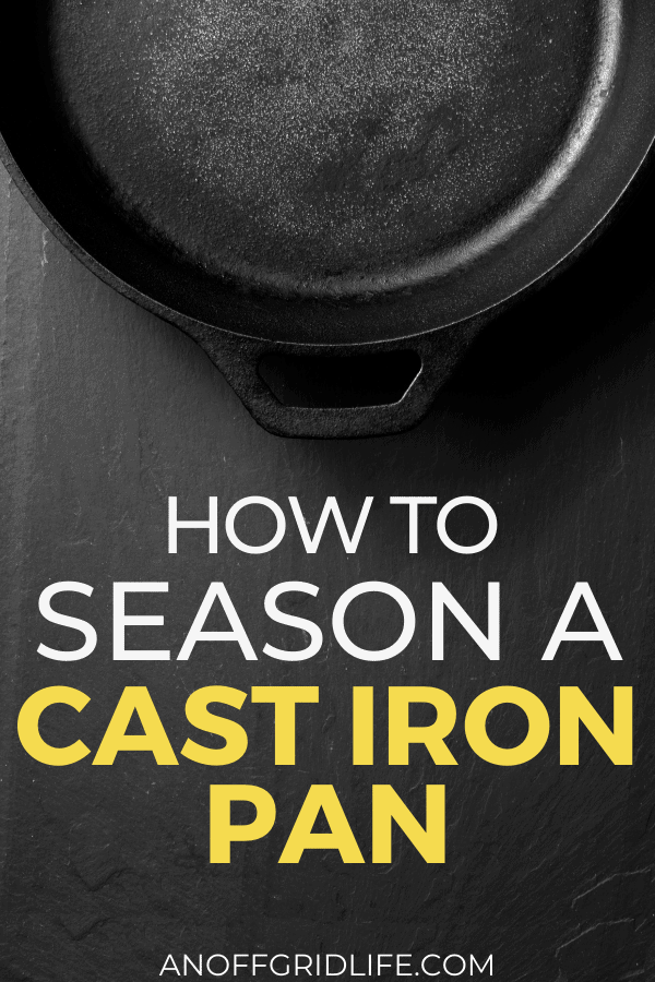 Text overlay How to Season a Cast Iron Pan on an image of a cast iron pan.