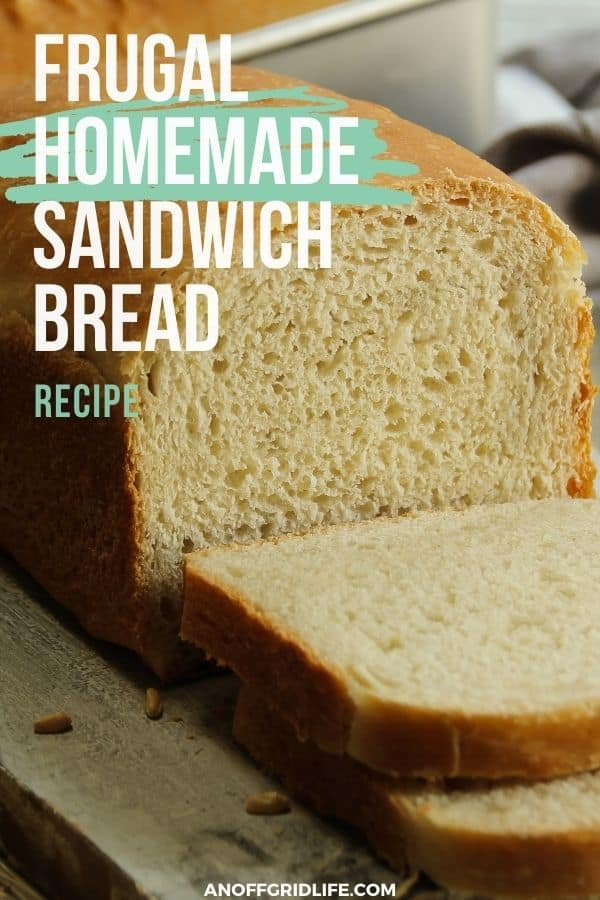 """a pinterest image with text overlay """"frugal homemade sandwich bread recipe"""" with a picture of a sliced loaf of bread."""