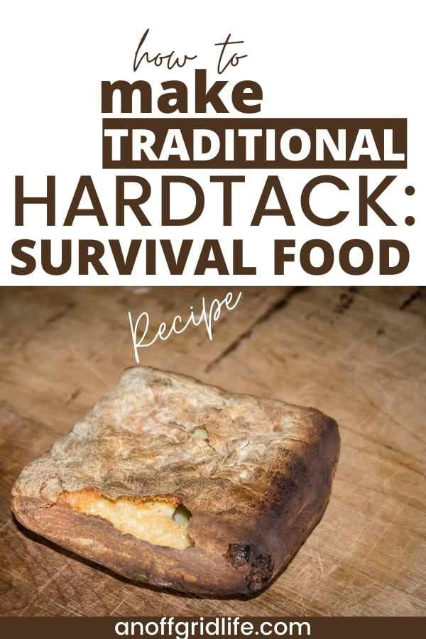 How to make traditional hardtack: a survival food recipe text overlay on image of hardtack