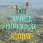 Homeschool Schedule: Our Summer Homeschool Routine 2018 #homeschoolschedule #homeschoolingschedule #homeschoolroutine #homeschoolsummer #homeschoolyearround