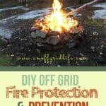 DIY Off Grid Fire Protection & Pevention Outdoors_ 10 Tips