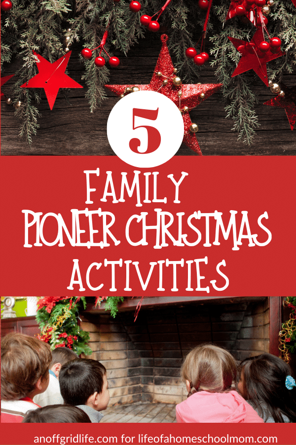 Simple Family Pioneer Christmas Activities