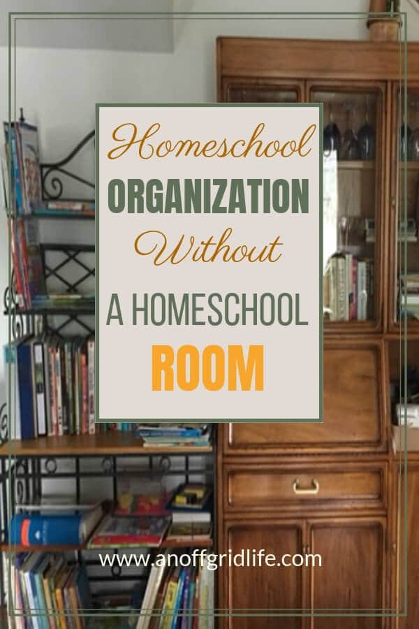 Tips for homeschool organization without a homeschool room #homeschoolorganization #homeschoolshelves #homeschoolstorage #homeschoolingmom