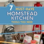 7 Must-Have Homestead Kitchen Tools You Need