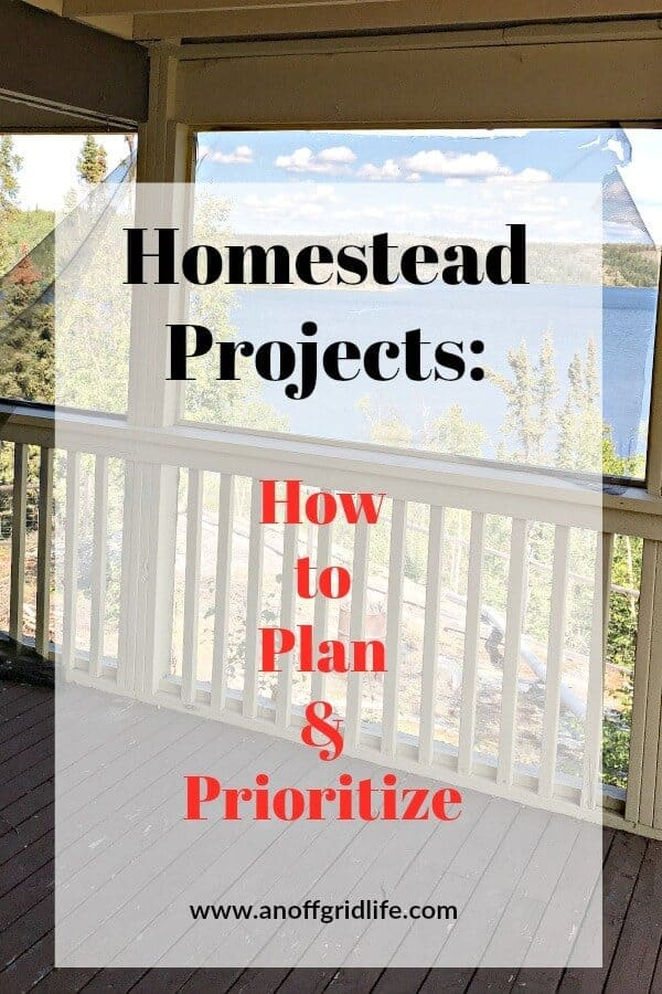 Homestead Projects: How to Plan and Prioritize | An Off Grid Life