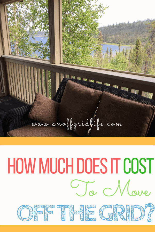 How Much Does it Cost to Move Off Grid? | Off Grid Life