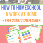 How to Homeschool & Work From Home + Free Planner