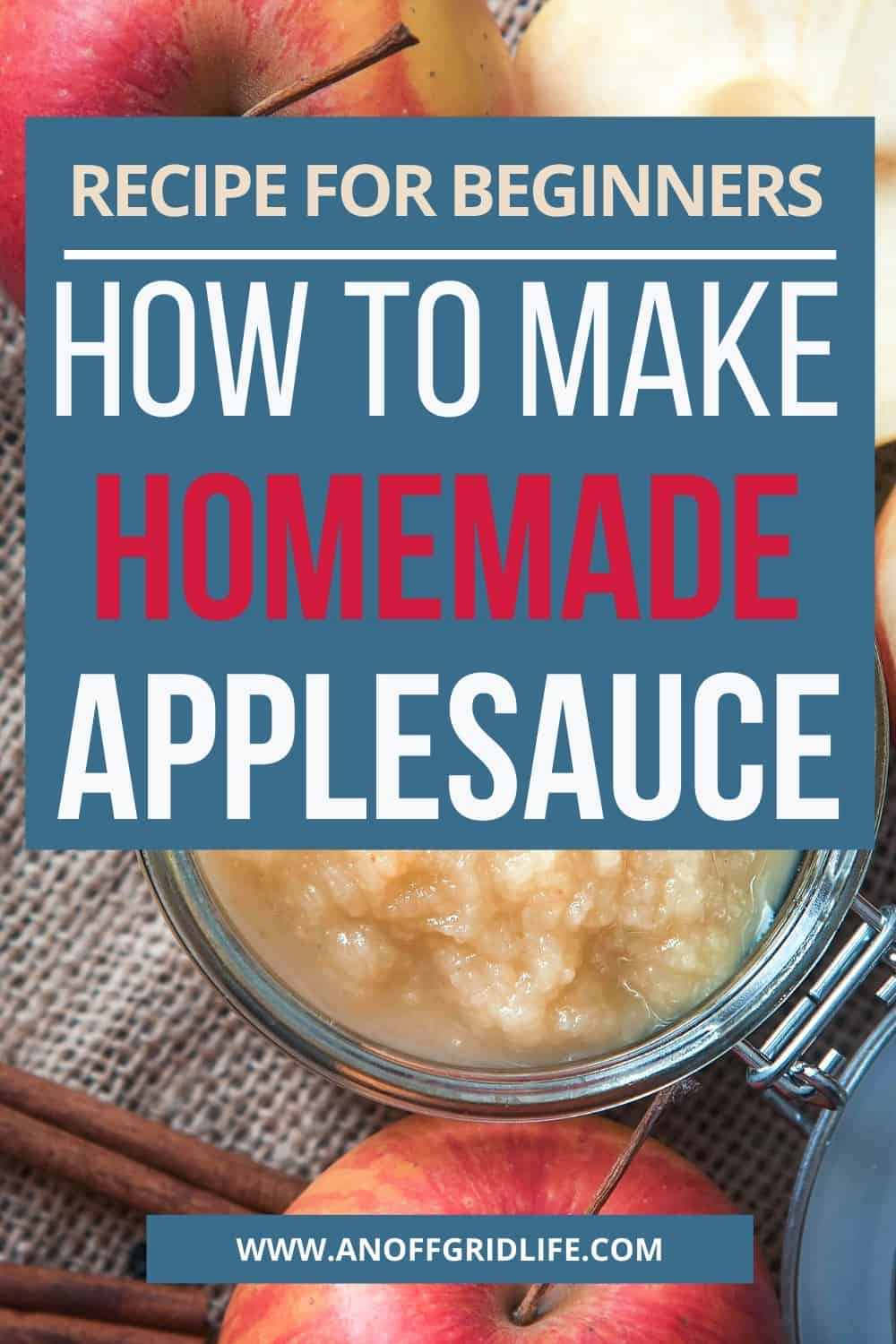 How to Make Homemade Applesauce text overlay on applesauce in mason jar on a wooden tabletop with cinnamon sticks