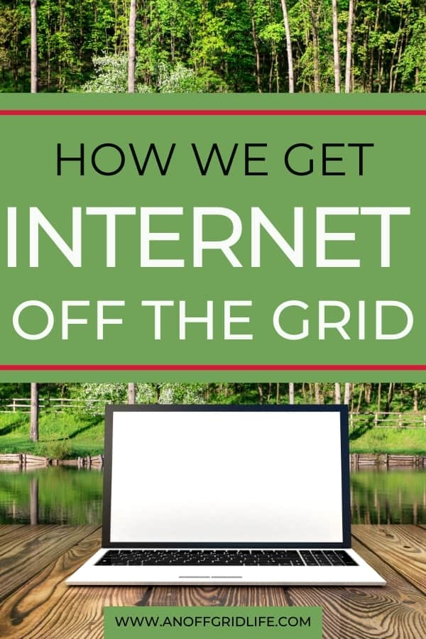 How we get internet off the grid text overlay on image of a laptop on a wooden surface outdoors overlooking a still lake and forest