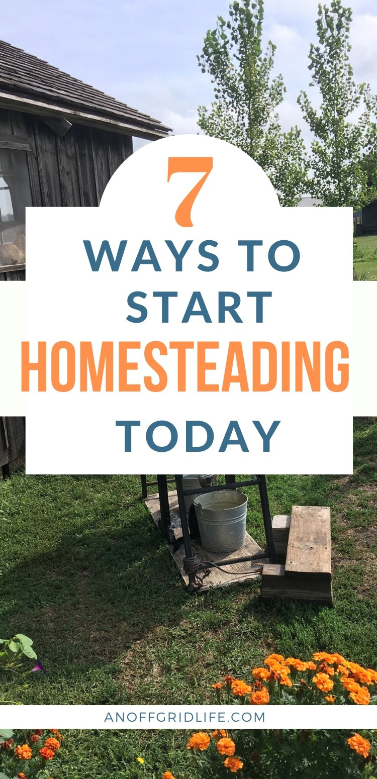 7 ways to start homesteading today text overlay on old homestead cabin