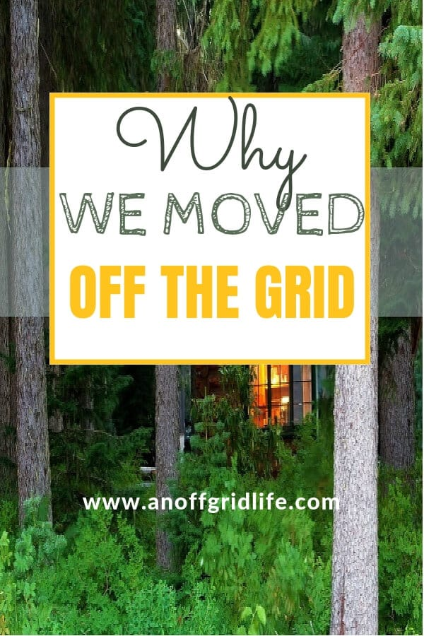 Why We Live off Grid