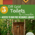 5 Off Grid Toilets to Consider text overlay on outdoor outhouse