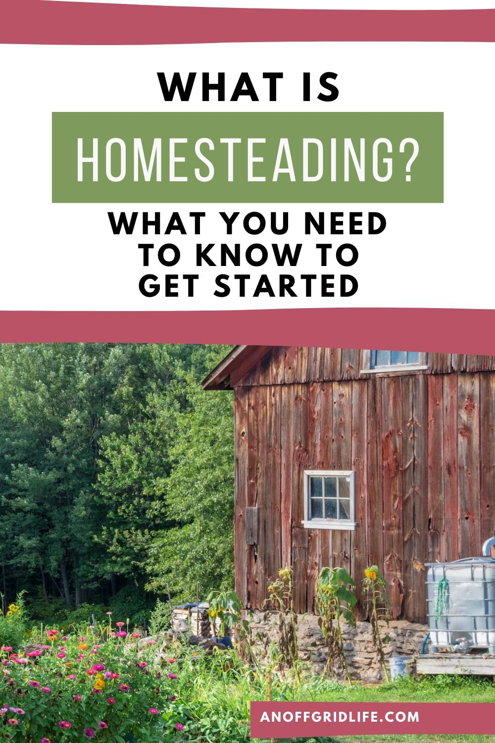 "Text overlay ""What is Homesteading?"" on image of wooden barn"
