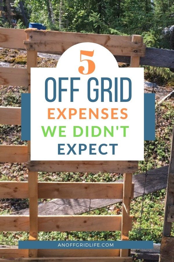 5 off grid expenses we didn't expect - text overlay on wooden skids at an off grid homestead