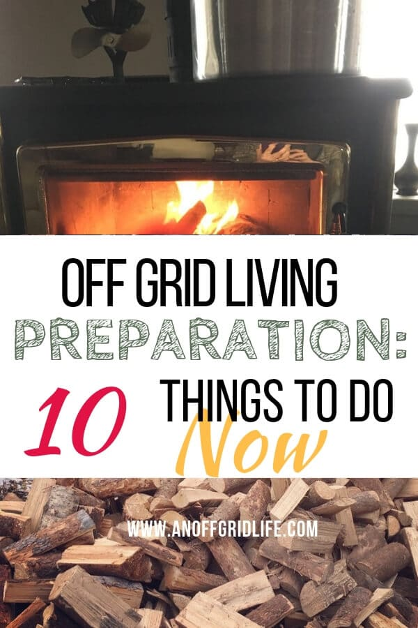 Off Grid Living Preparation: 10 Things To Do in 2019 | An