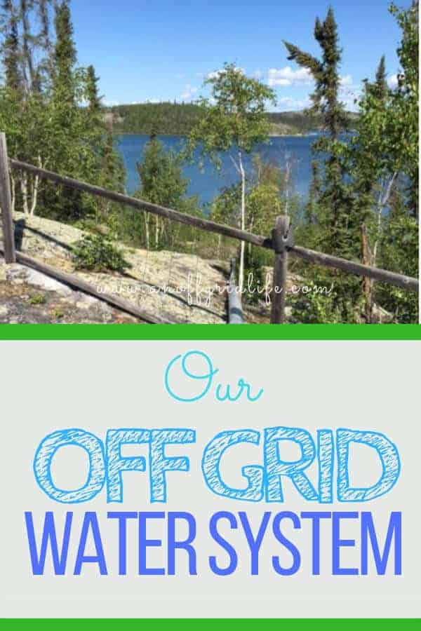 Our DIY off grid water system gets us fresh lakewater year round. Learn how we run it. #offgridwatersystems #offgridhacks #offgridfamily