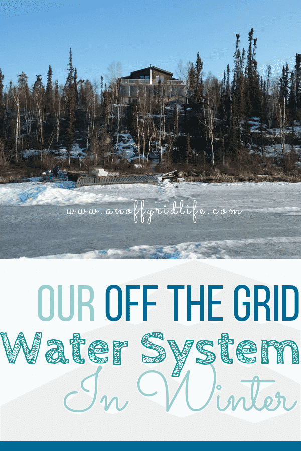 Learn how we pump water in winter using our off the grid water system - even when it's -40 outside. | Off Grid Life